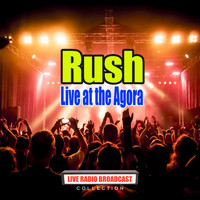 Rush - Live at the Agora (Live)