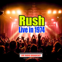 Rush - Live in 1974 (Live)