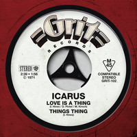 Icarus - Love Is A Thing / Things Thing
