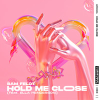 Sam Feldt - Hold Me Close (feat. Ella Henderson)