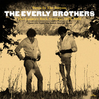 The Everly Brothers - Down In The Bottom: The Country Rock Sessions 1966 - 1968