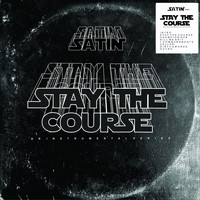 Satin - Stay The Course
