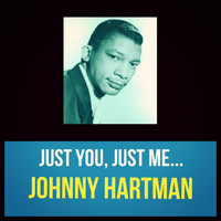 Johnny Hartman - Just You, Just Me...