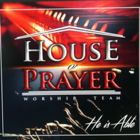 House Of Prayer Worship Team - He Is Able