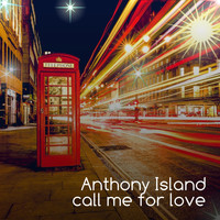 Anthony Island - Call Me for Love (Instrumental)