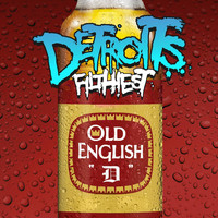 Detroit's Filthiest - Old English D (Explicit)