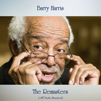 Barry Harris - The Remasters (All Tracks Remastered)