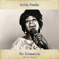Aretha Franklin - The Remasters (All Tracks Remastered)