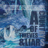 T.K. Bollinger and That Sinking Feeling - A Country of Thieves and Liars