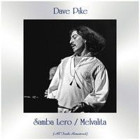 Dave Pike - Samba Lero / Melvalita (All Tracks Remastered)