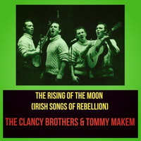 The Clancy Brothers & Tommy Makem - The Rising of the Moon (Irish Songs of Rebellion)
