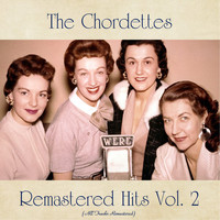 The Chordettes - Remastered Hits Vol. 2 (All Tracks Remastered)