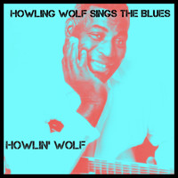 Howlin' Wolf - Howling Wolf Sings the Blues