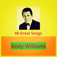 Andy Williams - 60 Great Songs