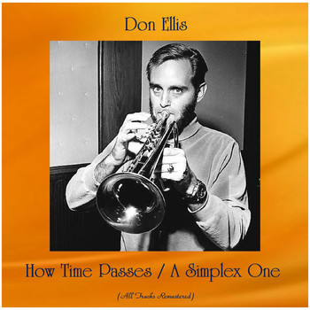 Don Ellis - How Time Passes / A Simplex One (All Tracks Remastered)