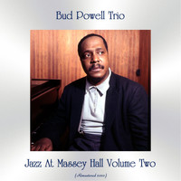 Bud Powell Trio - Jazz At Massey Hall Volume Two (Remastered 2020)