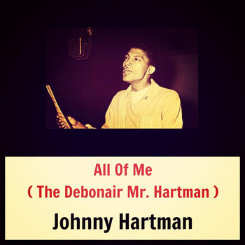 Johnny Hartman - All of Me (The Debonair Mr. Hartman)