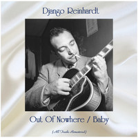 Django Reinhardt - Out Of Nowhere / Baby (All Tracks Remastered)