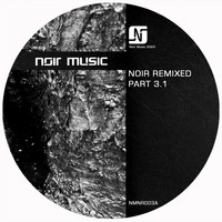 Noir - Noir Remixed Pt. 3.1