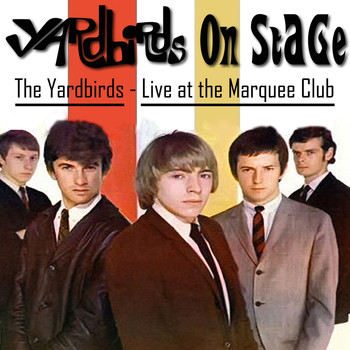The Yardbirds - The Yardbirds on Stage (Live at the Marquee Club, 1964)