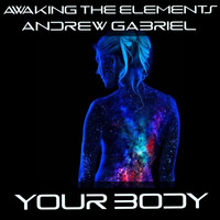 Awaking the Elements, Andrew Gabriel - Your Body