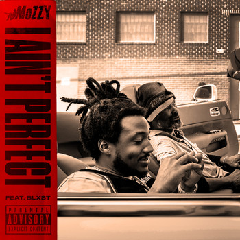 Mozzy - I Ain't Perfect (feat. Blxst) (Explicit)