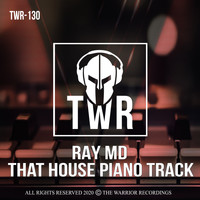 Ray MD - THAT HOUSE PIANO TRACK