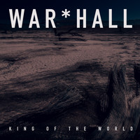 WAR*HALL - King of the World