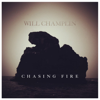 Will Champlin - Chasing Fire