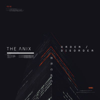 The Anix - Order / Disorder