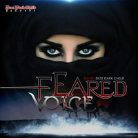 Desi Dark Child - Feared Voice