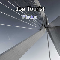 Joe Tourist / - Pledge