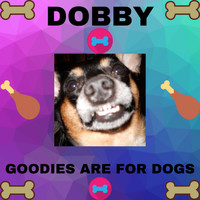 Andy Garrett - Dobby - Goodies Are for Dogs