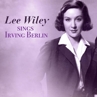 Lee Wiley - Lee Wiley Sings Irving Berlin