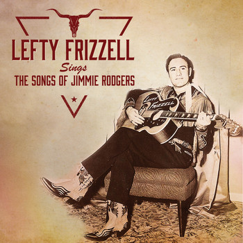 Lefty Frizzell - Lefty Frizzell Sings The Songs Of Jimmie Rodgers
