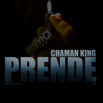 Chaman King featuring Hdo - Prende (Explicit)