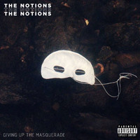 The Notions - Giving Up The Masquerade (Explicit)