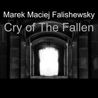 Marek Maciej Falishewsky / - Cry of the Fallen