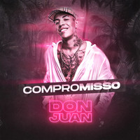 MC Don Juan - Compromisso (Explicit)
