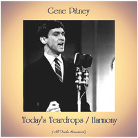 Gene Pitney - Today's Teardrops / Harmony (All Tracks Remastered)