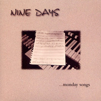 Nine Days - Monday Songs