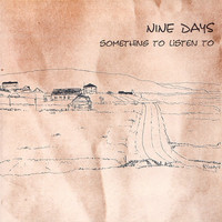 Nine Days - Something to Listen To