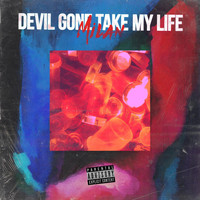 Milan - Devil Gone Take My Life (Explicit)