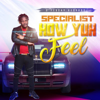 Specialist - How Yuh Feel (Explicit)