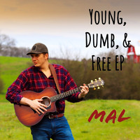 Mal - Young, Dumb, & Free - EP (Explicit)