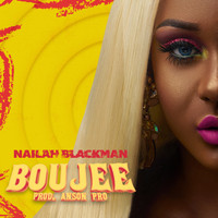 Nailah Blackman - Boujee