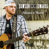 Dawson Edwards - Mama n Them