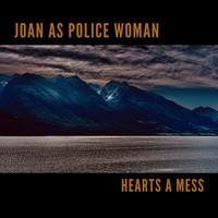 Joan As Police Woman - Hearts A Mess