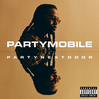 PARTYNEXTDOOR - PARTYMOBILE (Explicit)