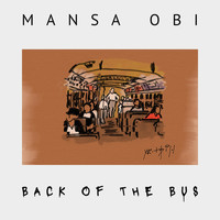 Mansa Obi - Back of The Bus (Explicit)